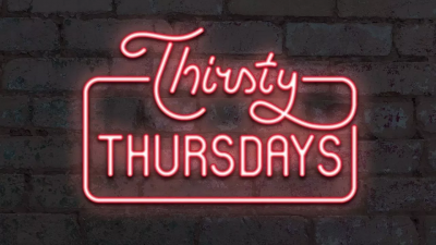 Come on in and enjoy Thirsty Thursday